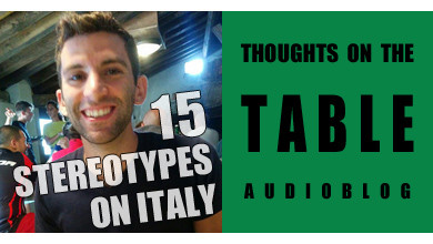[Thoughts on the Table – 54] True or False? 15 Stereotypes on Italy, with Nick Zingale