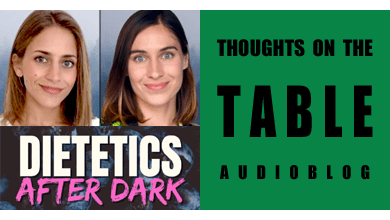 [Thoughts on the Table – 93] Introducing Becca and Sarah from Dietetics After Dark Podcast